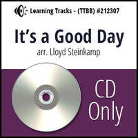 It's a Good Day (TTBB) (arr. Steinkamp) - CD Learning Tracks for 212289