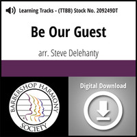 Be Our Guest (TTBB) (arr. Delehanty) - Digital Learning Tracks - for 208580