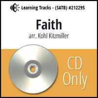 Faith (SATB) (arr. Kitzmiller) - CD Learning Tracks for 212292