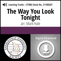 The Way You Look Tonight (TTBB) (arr. Hale) - Digital Learning Tracks - for 210787