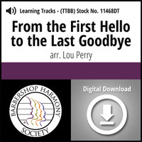 From the First Hello to the Last Goodbye (TTBB) (arr. Perry) - Digital Learning Tracks - for 7154 / 212680