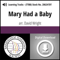 Mary Had a Baby (TTBB) (arr. Wright) - Digital Learning Tracks - for 206241