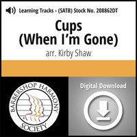 Cups (When I'm Gone) (SATB) (arr. Shaw) - Digital Learning Tracks - for 208861