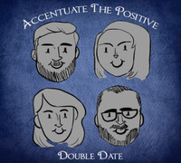Double Date - Accentuate the Positive