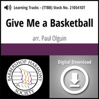 Give Me a Basketball (TTBB) (arr. Olguin) - Digital Learning Tracks - for 210442