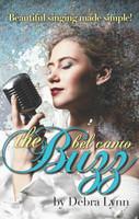 The Bel Canto Buzz by Debra Lynn (Book)