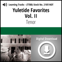 Yuletide Favorites Vol. II (Tenor) - Digital Learning Tracks for 210494