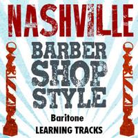 Nashville Barbershop Style (Baritone) - Digital Learning Tracks for 210616