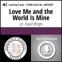 Love Me And The World Is Mine (TTBB) (arr. Wright) - Digital Learning Tracks for 200740