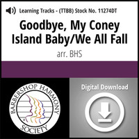 Goodbye, My Coney Island Baby / We All Fall Medley (TTBB) (arr. BHS) - Digital Learning Tracks for 209193