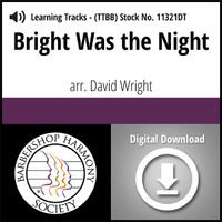 Bright Was the Night (TTBB) (arr. Wright) - Digital Learning Tracks - for 8820