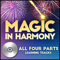 Magic in Harmony (All 4 Parts) (arr. BHS) - CD Learning Tracks for 212660