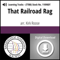 That Railroad Rag (TTBB) (arr. Roose) - Digital Learning Tracks for 7398