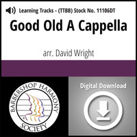 Good Old A Cappella (TTBB) (arr. Wright) - Digital Learning Tracks for 8202