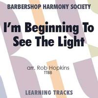 I'm Beginning to See the Light (TTBB) (arr. Hopkins) - Digital Learning Tracks for 7369