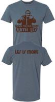Les Is More T-Shirt