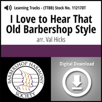 I Love To Hear That Old Barbershop Style (TTBB) (arr. Hicks) - Digital Learning Tracks for 7375