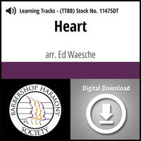 Heart (TTBB) (arr. Waesche) - Digital Learning Tracks for 7396