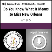 Do You Know What It Means to Miss New Orleans (TTBB) (arr. BHS) - Digital Learning Tracks for 205533