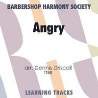 Angry (TTBB) (arr. Driscoll) - Digital Learning Tracks for 7371