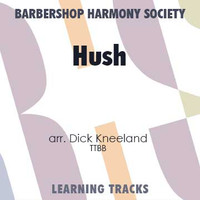 Hush (TTBB) (arr. Kneeland) - Digital Learning Tracks for 7384