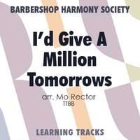 I'd Give a Million Tomorrows (TTBB) (arr. Rector) - Digital Learning Tracks for 8830