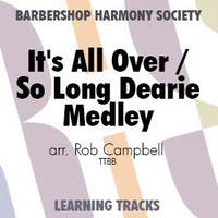 It's All Over/So Long, Dearie Medley (TTBB) (arr. Campbell) - Digital Learning Tracks for 7367