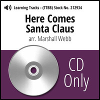 Here Comes Santa Claus (arr. Webb) - CD Learning Tracks for 212101