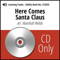 Here Comes Santa Claus (SSAA) (arr. Webb) - CD Learning Tracks for 212932