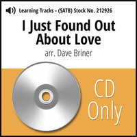 I Just Found out About Love (SATB) (arr. Briner)  - CD Learning Tracks for 212620