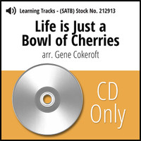 Life Is Just a Bowl of Cherries (SATB) (arr. Cokeroft) - CD Learning Tracks for 212912