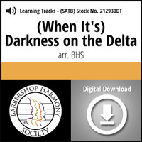 (When It's) Darkness on the Delta (SATB) (arr. BHS) - Digital Learning Tracks for 212929