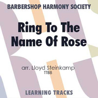 A Ring To The Name Of Rose (TTBB) (arr. Steinkamp) - CD Learning Tracks for 7195