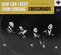 Crossroads - How Can I Keep from Singing CD