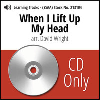 When I Lift Up My Head (SSAA) (arr. Wright) - CD Learning Tracks for 210111