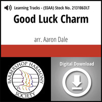 Good Luck Charm (SSAA) (arr. Dale) - Digital Learning Tracks for 212269