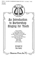 An Introduction to Barbershop Singing for Youth (TTB) (arr. Gentry)