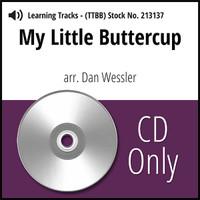 My Little Buttercup (TTBB) (arr. Wessler) - CD Learning Tracks for 213136