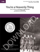 You're a Heavenly Thing (TTBB) (arr. Dan Wessler) - Download