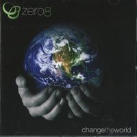 Zero 8 - Change the World CD