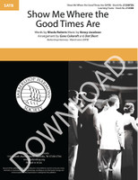 Show Me Where the Good Times Are (SATB) (arr. Cokeroft & Short) - Download