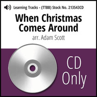 When Christmas Comes Around (TTBB) (arr. Scott) - CD Learning Tracks for 213218