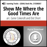 Show Me Where the Good Times Are (SSAA) (arr. Cokeroft & Short) - Digital Learning Tracks for 213585