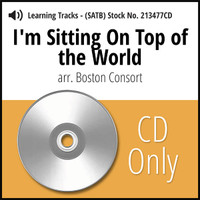I'm Sitting On Top of the World (SATB) (arr. The Boston Consort) - CD Learning Tracks for 213476