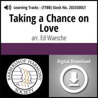 Taking A Chance On Love (TTBB) (arr. Waesche) - Digital Tracks for 203126