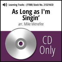 As Long as I'm Singin' (TTBB) (arr. Menefee) - CD Learning Tracks for 212147