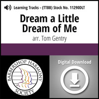 Dream a Little Dream of Me (TTBB) (arr. Gentry) - Digital Learning Tracks for 8617