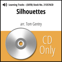 Silhouettes (SATB) (arr. Gentry) - CD Learning Tracks for 213575