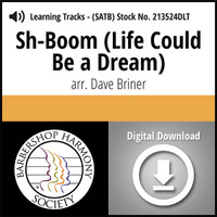 Sh-Boom (Life Could Be a Dream) (SATB) (arr. Briner) - Digital Learning Tracks  for 213523