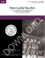 How Lucky You Are (TTBB) (arr. McAlexander) - Download